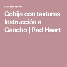 Cobija con texturas Instrucción a Gancho | Red Heart