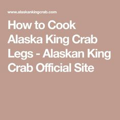 How to Cook Alaska King Crab Legs - Alaskan King Crab Official Site