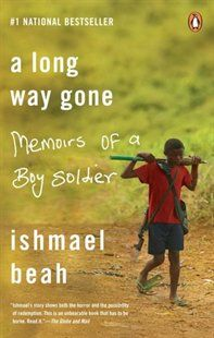 A Long Way Gone: Memoirs Of A Boy Soldier Book by Ishmael Beah   Trade Paperback   chapters.indigo.ca