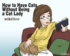 A few of you NEED to read this!  Now I'm not calling any names out, but you know who you are!   LOL.....How to Have Cats Without Being a Cat Lady #humor