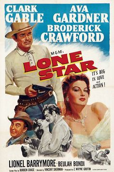 LONE STAR - Clark Gable - Ava Gardner - Broderick Crawford - Lionel Barrymore - Beulah Bondi - Screenplay by Borden Chase - Directed by Vincent Sherman - MGM - Movie Poster. Classic Movie Posters, Movie Poster Art, Classic Movies, Broderick Crawford, Clark Gable, Andrew Jackson, Old Movies, Vintage Movies, Love Movie
