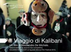 Docu film : Il viaggio di Kalibani, regia Alessandro De Michele - Sguardi Altrove Film Festival 2015