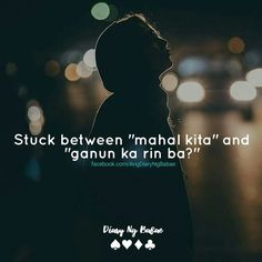 Filipino Quotes, Pinoy Quotes, Tagalog Love Quotes, Hugot Lines Tagalog Funny, Tagalog Quotes Hugot Funny, Tagalog Quotes Patama, Tagalog Words, Hurt Quotes, Jokes Quotes
