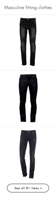 """""""Masculine fitting clothes"""" by xxghostlygracexx ❤ liked on Polyvore featuring jeans, pants, bottoms, men, skinny leg jeans, skinny jeans, super skinny jeans, skinny fit jeans, skinny biker jeans and men's fashion"""