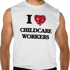 I love Childcare Workers Sleeveless Tee Tank Tops