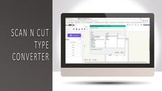 Scan N Cut Type Converter Overview