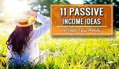 If you want to earn money without working directly for it, here are 11 passive income ideas that you can start this month.