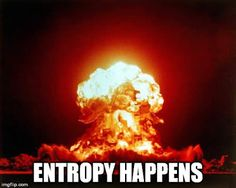 How entropy messes with us. Entropy in Everyday Life and Why Do Things Go Wrong. #entropy