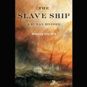 For more than three centuries, slave ships carried millions of people from the coasts of Africa across the Atlantic to the New World. Much is known of the slave trade and the American plantation complex, but little of the ships that made it all possible. In The Slave Ship, award-winning historian Marcus Rediker draws on 30 years of research in maritime archives to create an unprecedented history of these vessels and the human drama acted out on their rolling decks.