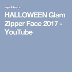 HALLOWEEN Glam Zipper Face 2017 - YouTube