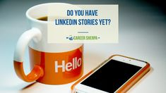 Do You Have LinkedIn Stories Yet? | Career Sherpa Linkedin App, Infographic Resume, Tag People, Job Search Tips, Work Colleague, Question Of The Day, Instagram And Snapchat, Work Life Balance, New Opportunities