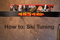 How to: Ski Tuning
