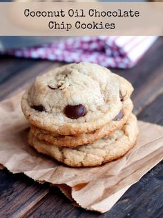 Coconut Oil Chocolate Chip Cookies.  These are light and fluffy with a slight coconut flavor and the recipe works perfectly.  They are slightly less guilty cookie that tastes great!