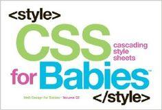 CSS for Babies: Volume 2 of Web Design for Babies: John C Vanden-Heuvel Sr: 9780615555218: Amazon.com: Books