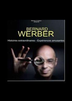 """BERNARD WERBER  """"Histoires extraordinaires - Expériences amusantes"""" Vendredi 10 et samedi 11 février 2017 à 20h30 Salle Rameau"""