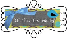 Outta the Lines Teaching!  MUST see Blog with freebies!