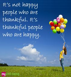 It's not happy people who are thankful. It's thankful people who are happy. Happy People, I Am Happy, Well Being Meaning, Best Success Quotes, Be A Better Person, Self Confidence, Self Love, Thankful, Joy