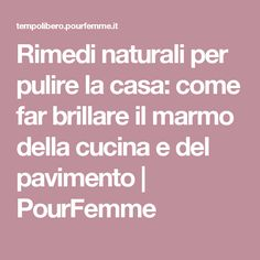 Tempo Libero: news e articoli Natural Cleaning Products, Good To Know, Tips, Houses, Counseling