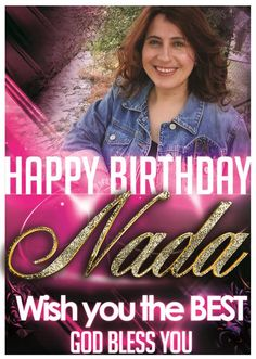 Happy Birthday Nada 3a2bel l 100 Best Wishes and God Bless You