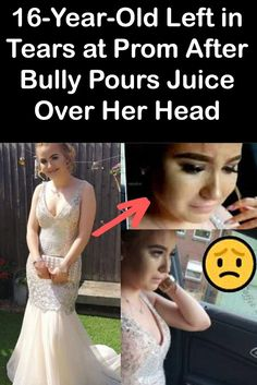 Left in Tears at Prom After Bully Pours Juice Over Her Head Prom Proposal, 9th October, Baby Dress Design, Anxiety Causes, Colorful Eye Makeup, Good Grades, 16 Year Old, Weird World, Prom Dresses