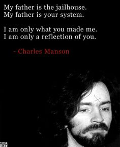 Serial killer by proxy Charles Manson ordered the death of at least nine people in the late 1960s. In 1971 he was found guilty of conspiracy to commit these murders. #charlesmanson #quotes #serialkillers