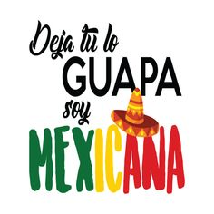 Check out this awesome 'Deja+tu+lo+guapa+soy+Mexicana' design on Mexico Quotes, Mexico Wallpaper, Abc Font, Mexican Art Tattoos, Custom Starbucks Cup, Birthday Poems, Words Quotes, Sayings, Flirty Quotes