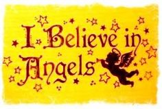 I believe in Angels!