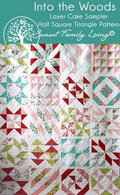 Into the Woods Layer Cake Sampler Quilt | Half-Square Triangle Quilt Pattern and Quilt Along