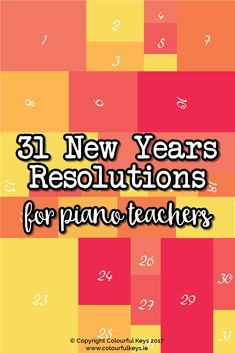 What you should do to improve your piano teaching business for the New Year https://colourfulkeys.ie/31-achievable-new-years-resolutions-for-piano-teachers/