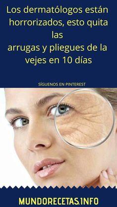 Los dermatólogos están horrorizados, esto quita las arrugas y pliegues de la vejes en 10 días. #DERMATOLOGO #ARRUGAS #PLIEGUES #VEJES