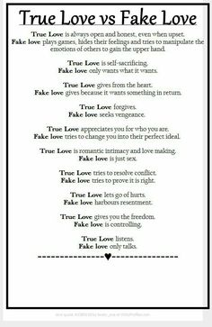 True Love vs Fake Love True Love is always open and honest, even when upset. Fake love plays games, hides their feelings and tries to manipulate the emotions of others to gain the upper hand. True Love is self-sacrificing. Fake love only wants what it wan The Words, Quotes To Live By, Me Quotes, Love Is Fake Quotes, Funny Quotes, He Dont Care Quotes, Selfish Love Quotes, Selfish People Quotes Families, Sad Sayings