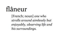 flaneur .. french noun
