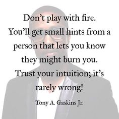 Don't play with fire..