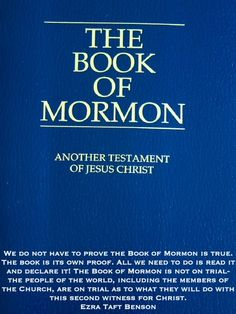 We do not have to prove the Book of Mormon is true. The book is its own proof. All we need to do is read it and declare it! The Book of Mormon is not on trial-the people of the world, including the members of the Church, are on trial as to what they will do with this second witness for Christ. - Ezra Taft Benson