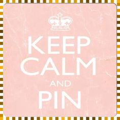 #Keep calm and pin.