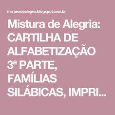Mistura de Alegria: CARTILHA DE ALFABETIZAÇÃO 3ª PARTE, FAMÍLIAS SILÁBICAS, IMPRIMIR E COLORIR