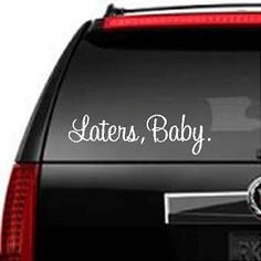 Laters Baby Decal - 50 Shades of Grey - Christian Grey - 9x2.5 Decal. $4.00, via Etsy.
