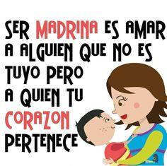 Ser madrina es amar a alguien que no es tuyo pero a quien tu corazón pertenece