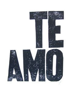 TE AMO (I love you, in Spanish) in black This original, hand-pulled typography letterpress print comes in black on thick cotton paper. Hey Love, I Love You, Love In Spanish, Ex Amor, Love Is Comic, Win My Heart, Good Morning Good Night, Husband Quotes, Romantic Love Quotes