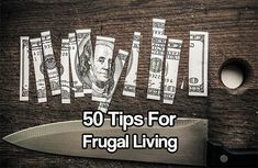 50 Tips for Frugal Living. Finding ways to spend your money frugally will benefit you in ways you probably can't even imagine. Live this way easily today.