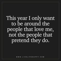 This Year I Only Want to Be Around the People - Live Life Happy