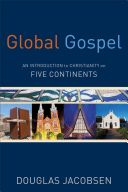 Global gospel : an introduction to Christianity on five continents
