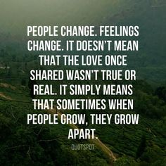 Everything changes.