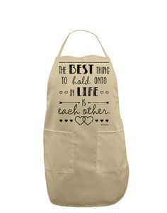TooLoud The Best Thing to Hold Onto in Life is Each Other - Distressed Adult Apron