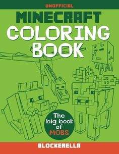 Minecraft Coloring Book The Big Of Mobs By Blockerella