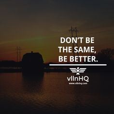 Don't be the same, be better. #power #lifestyle #luxurylife #wealth #vllnhq