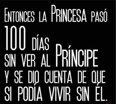 〽️ Entonces la princesa paso 100 días sin ver al príncipe...