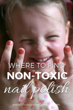 It's no surprise nail polish doesn't fit into the category of natural products. Here is why and some great eco-friendly nail polish brands to use instead! #naturalhealth #nontoxic #greenliving #greenparenting #ecofriendly #sustainability #gogreen #naturalliving #climatechange #kidfriendly