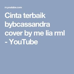 Cinta terbaik bybcassandra cover by me lia rml - YouTube