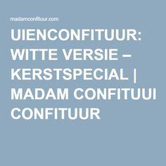UIENCONFITUUR: WITTE VERSIE – KERSTSPECIAL | MADAM CONFITUUR
